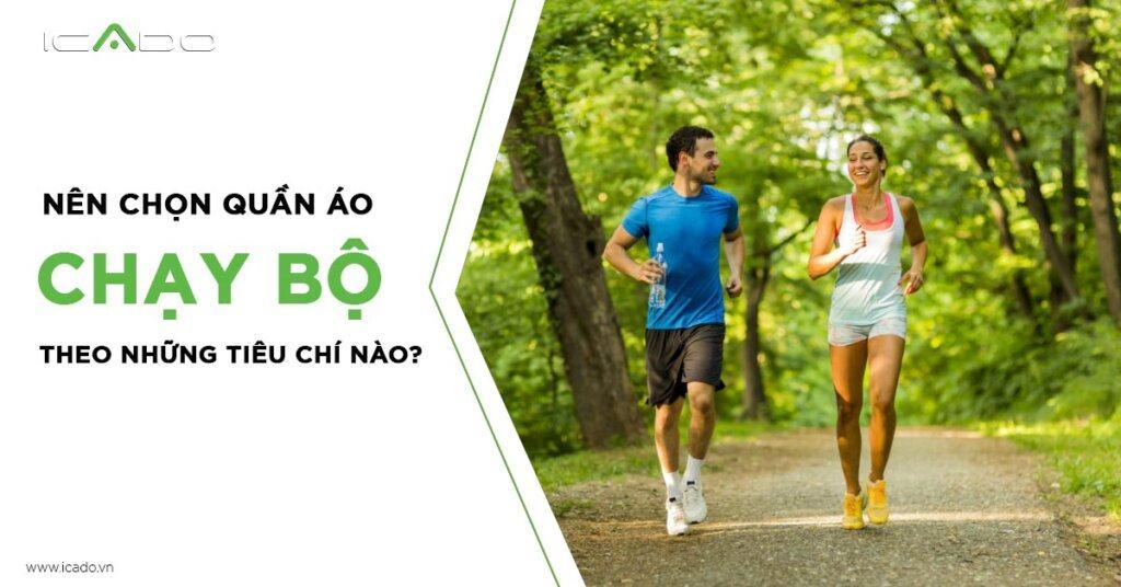 Quần áo chạy bộ nên chọn theo những tiêu chí nào