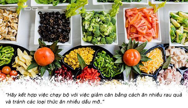 Kết hợp việc chạy bộ với việc giảm cân bằng cách ăn nhiều rau củ và tránh các loại thức ăn nhiều dầu mỡ và protein