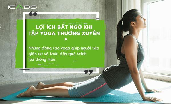 Các lợi ích của việc tập yoga như cải thiện về hoạt huyết, thay đổi sắc tố da.