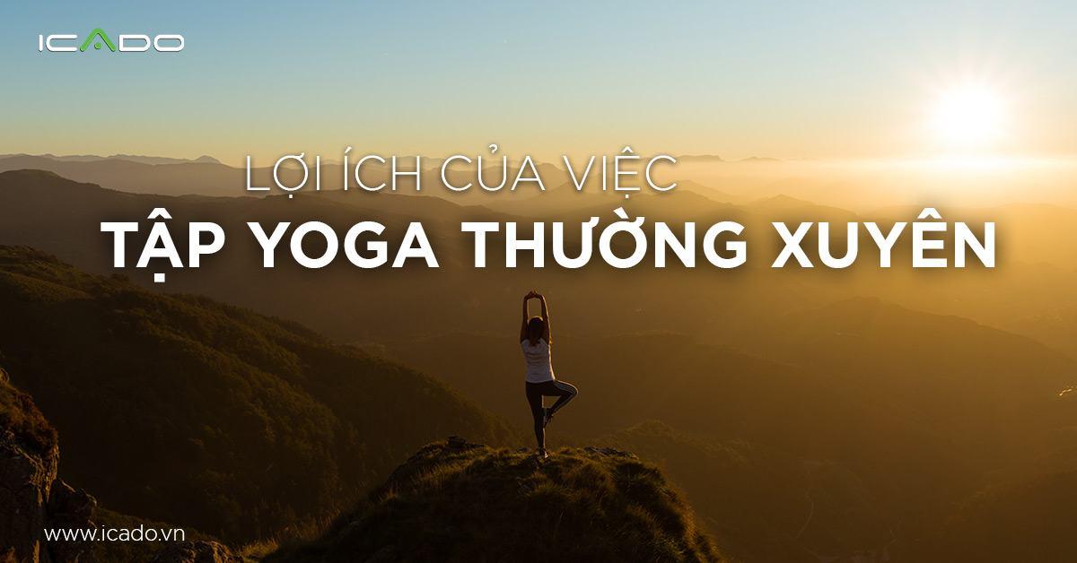 Lợi ích của việc tập yoga thường xuyên