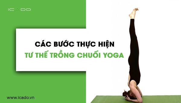 Hãy đọc kỹ các bước thực hiện và cả phần lưu ý bên dưới trước khi thực hành tập yoga tại nhà nhé!