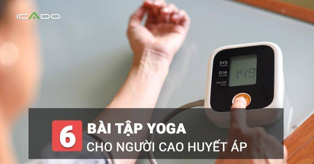 6 bài tập yoga cho người huyết áp cao