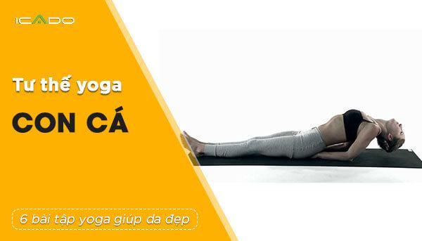 Tư thế này cho phép thở sâu, giúp bình thường hóa sự mất cân bằng nội tiết tố và thư giãn cơ bắp.Nó cũng làm cho da linh hoạt và săn chắc hơn.