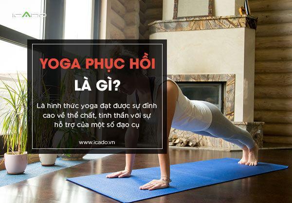 Yoga phục hồi là gì?