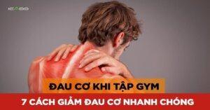 Đau cơ khi tập gym là điều thường xảy ra đối với các gymer.