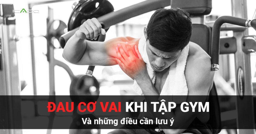 Dưới đây là những điều bạn cần biết để ngăn chặn tình trạng đau cơ vai khi tập gym.