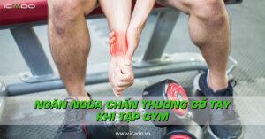 Chấn thương cổ tay khi tập gym xảy ra do tập luyện quá sức.