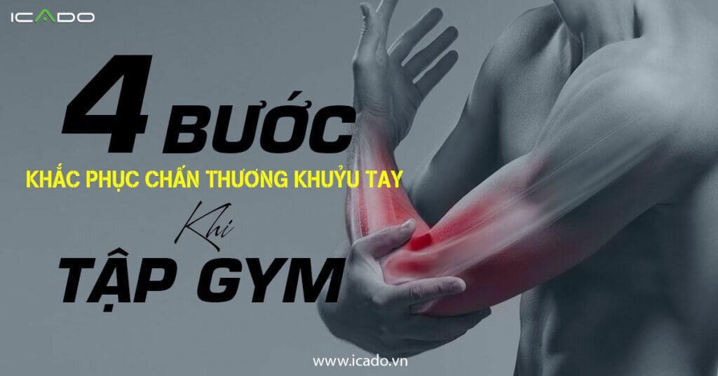 Chấn thương khuỷu tay khi tập gym là do bạn tập quá nặng hoặc tập quá nhiều lần hoặc tập quá sớm.